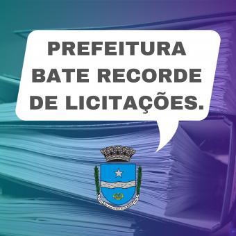 Prefeitura bate recorde de licitações.