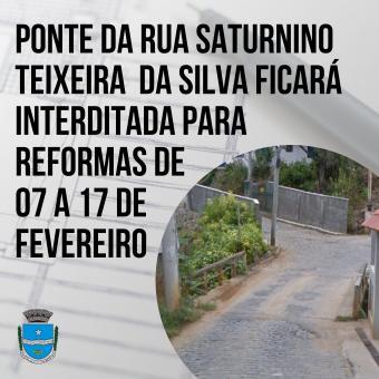 Ponte da Rua Saturnino Teixeira da silva ficará interditada para reformas de 07 a 17 de Fevereiro.
