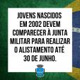 JOVENS NASCIDOS EM 2002 DEVEM COMPARECER À JUNTA MILITAR PARA REALIZAR O ALISTAMENTO ATÉ 30 DE JUNHO