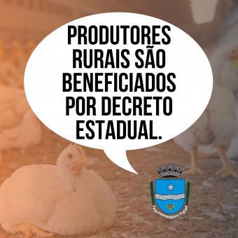 Produtores Rurais são beneficiados por Decreto Estadual.
