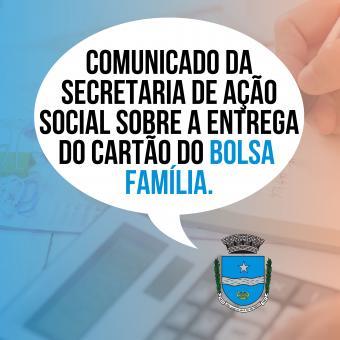 Comunicado da Secretaria de Ação Social sobre a entrega do cartão do Bolsa Família.